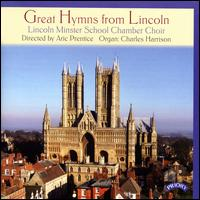 Great Hymns from Lincoln - Alice Jones (vocals); Avalon Summerfield (trumpet); Chamber Choir of Lincoln Minster School; Charles Harrison (organ);...