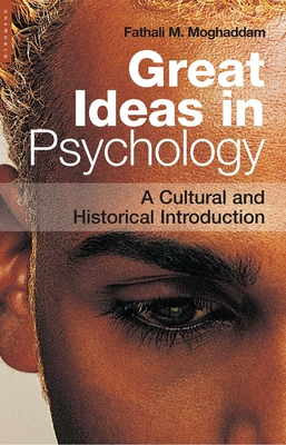Great Ideas in Psychology: A Cultural and Historical Introduction - Moghaddam, Fathali