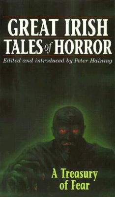 Great Irish Tales of Horror - Souvenir Press, and Haining, Peter (Editor)