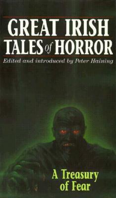 Great Irish Tales of Horror - Souvenir Press, and Haining, Peter (Editor)