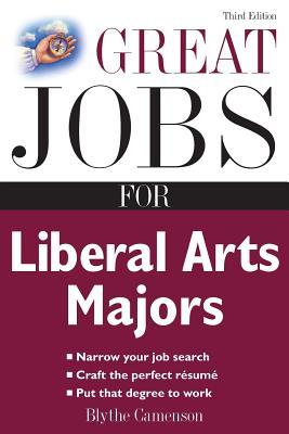 Great Jobs for Liberal Arts Majors - Camenson, Blythe