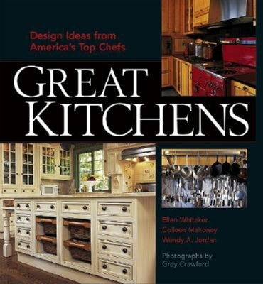 Great Kitchens: Design Ideas from America's Top Chefs - Reinheimer, Ellen C