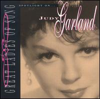 Great Ladies of Song: Spotlight on Judy Garland - Judy Garland