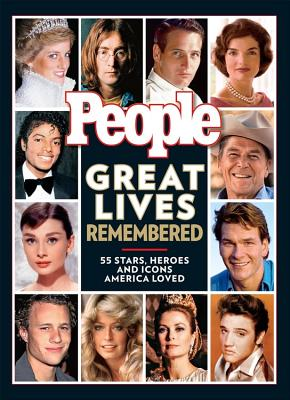 Great Lives Remembered: 55 Stars, Heroes and Icons America Loved - People Magazine