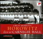 Great Moments: Horowitz Live at Carnegie Hall