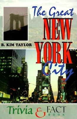 Great New York City Trivia & Fact Book - Taylor, B Kim