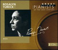 Great Pianists of the 20th Century: Rosalyn Tureck - Rosalyn Tureck (piano)