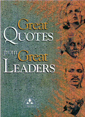 Great Quotes from Great Leaders - Anderson, Peggy, and Career Press (Editor)