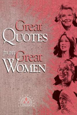 Great Quotes from Great Women - Anderson, Peggy, and Career Press (Editor)