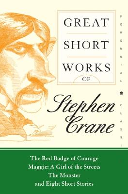 Great Short Works of Stephen Crane - Crane, Stephen