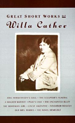 Great Short Works of Willa Cather - Cather, Willa, and Miller, Robert Keith (Introduction by)