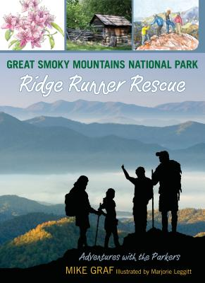 Great Smoky Mountains National Park: Ridge Runner Rescue - Graf, Mike