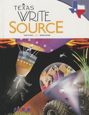 Great Source Write Source Texas: Student Edition Grade 8 2012 - Great Source (Prepared for publication by)