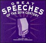 Great Speeches of 20th Century, Vol. 1: Presidential Addresses