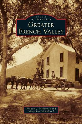 Greater French Valley - McBurney, William J, and Rice Milholland, Mary