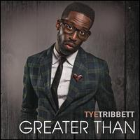 Greater Than - Tye Tribbett