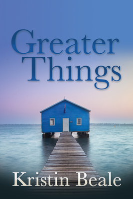 Greater Things - Beale, Kristin