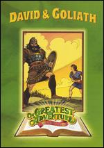 Greatest Adventure Stories from the Bible: David and Goliath -