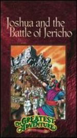 Greatest Adventure Stories from the Bible: Joshua and the Battle of Jericho