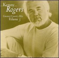 Greatest Country Hits, Vol. 3 - Kenny Rogers