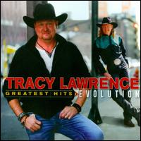 Greatest Hits: Evolution - Tracy Lawrence