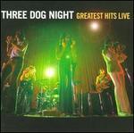 Greatest Hits Live - Three Dog Night