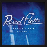 Greatest Hits, Vol. 1 - Rascal Flatts