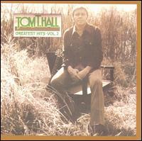 Greatest Hits, Vol. 2 - Tom T. Hall