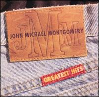 Greatest Hits - John Michael Montgomery
