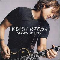 Greatest Hits - Keith Urban