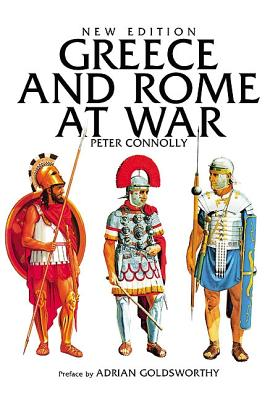 Greece and Rome at War - Connolly, Peter