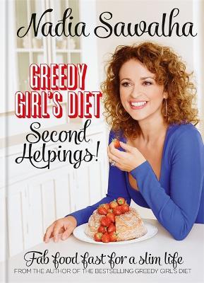 Greedy Girl's Diet Second Helpings! - Sawalha, Nadia
