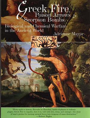 Greek Fire,Poison Arrows and Scorpion Bombs - Mayor, Adrienne