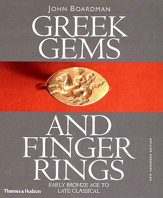 Greek Gems and Finger Rings: Early Bronze to Late Classical - Boardman, John, and Wilkins, Robert L., PhD, RRT (Photographer)