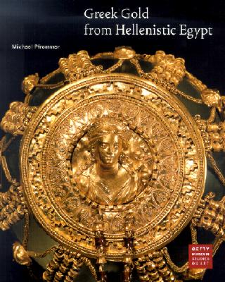 Greek Gold from Hellenistic Egypt - Pfrommer, Michael