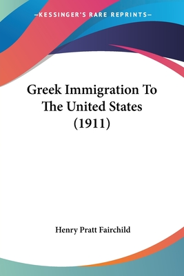 Greek Immigration to the United States (1911) - Fairchild, Henry Pratt