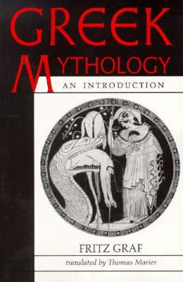 Greek Mythology: An Introduction - Graf, Fritz, Professor