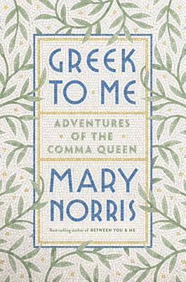 Greek to Me: Adventures of the Comma Queen - Norris, Mary