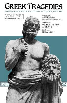 Greek Tragedies, Volume 1 - Grene, David (Editor), and Lattimore, Richmond (Editor)