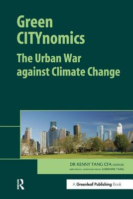 Green CITYnomics: The Urban War against Climate Change - Tang, Kenny (Editor)