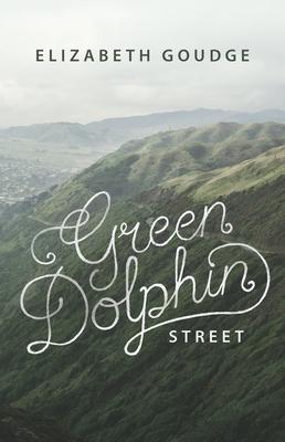 Green Dolphin Street - Goudge, Elizabeth