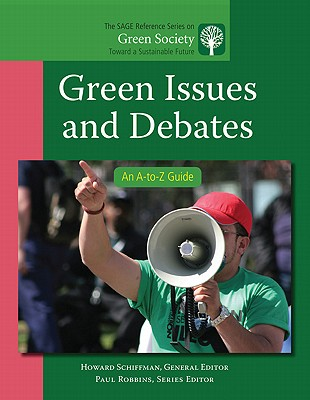 Green Issues and Debates: An A-to-Z Guide - Schiffman, Howard S. (Editor)