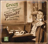 Green: Mélodies françaises sur des poèmes de Verlaine - Jérôme Ducros (piano); Nathalie Stutzmann (alto); Philippe Jaroussky (counter tenor); Quatuor Ebène