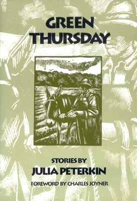 Green Thursday: Stories - Peterkin, Julia, and Joyner, Charles (Foreword by)
