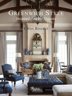 Greenwich Style: Inspired Family Homes - Rinfret, Cindy