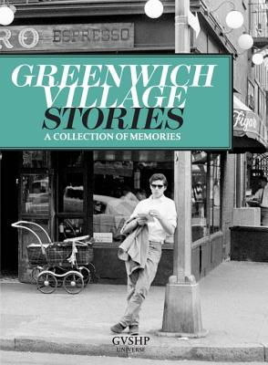 Greenwich Village Stories - Stonehill, Judith (Editor), and Berman, Andrew (Introduction by), and Batali, Mario (Contributions by)