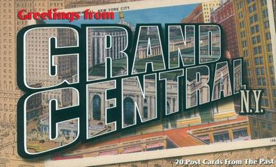 Greetings from Grand Central, N.Y.: 20 Post Cards from the Past - Museum of the City of New York (Photographer)