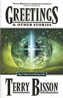 Greetings: & Other Stories - Bisson, Terry
