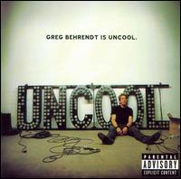 Greg Behrendt Is Uncool - Greg Behrendt