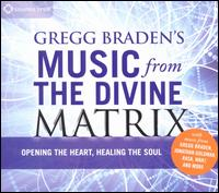 Gregg Braden's Music From the Divine Matrix - Various Artists